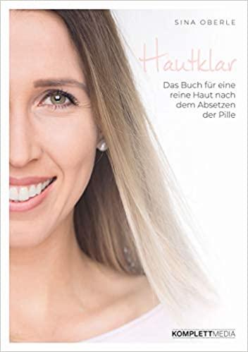 Hautklar - Das Buch für eine reine Haut nach dem Absetzen der Pille