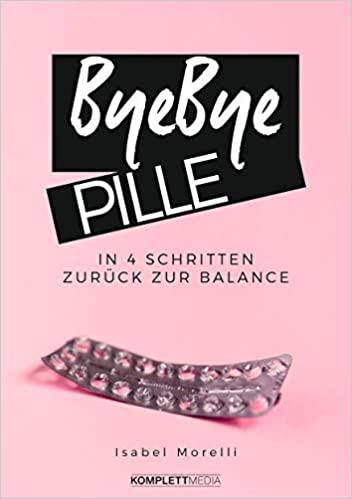 Bye bye Pille in 4 Schritten zurück zur Balance